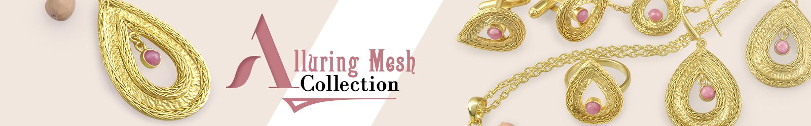 Alluring Mesh Jewelry Collection