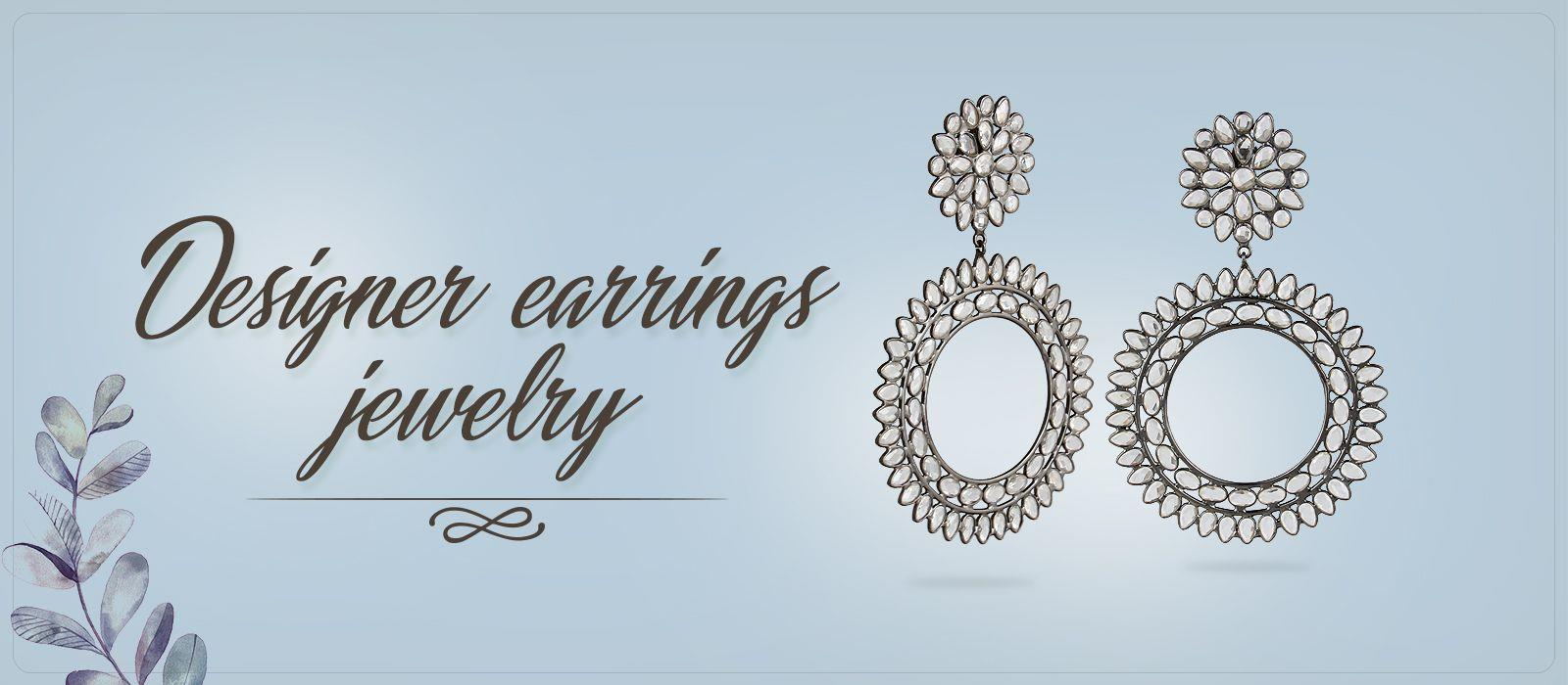 Designer earrings jewelry
