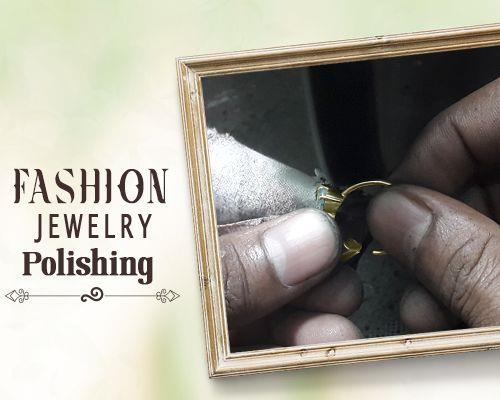 Fashion Jewelry Polishing