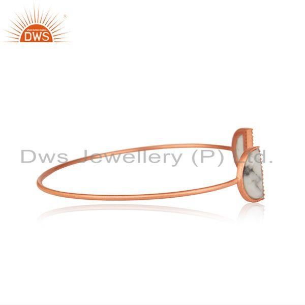 Exporter Rose Gold Plated 925 Silver White Howlite Gemstone Cuff Bangle Manufacturer